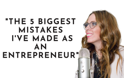 Episode 23:  My 5 Biggest Mistakes as an Entrepreneur