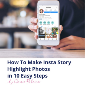 Learn how to make your own Instagram Story Highlight Icons by Carrie Robaina