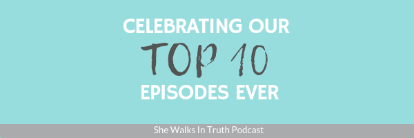 She Walks In Truth with Carrie Robaina Top 10 Podcast Episodes over about Christianity